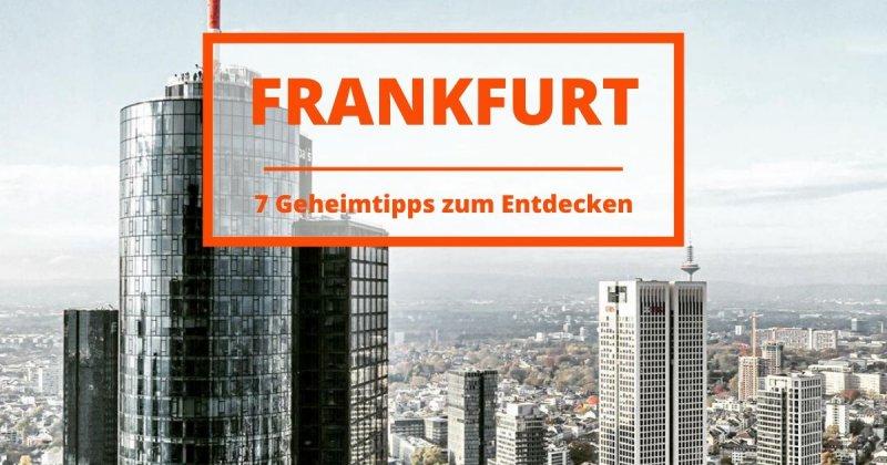 7 Geheimtipps in Frankfurt, die du nicht verpassen solltest