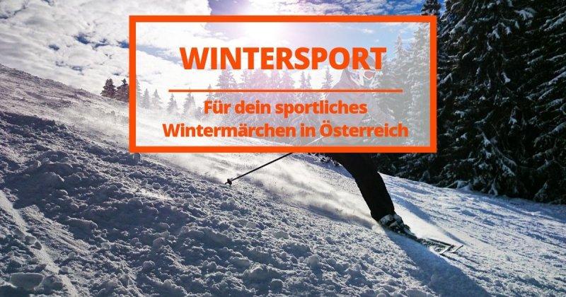 Dein sportliches Wintermärchen in Österreich