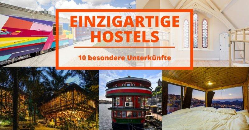 Die einzigartigsten Hostels für einen unvergesslichen Aufenthalt