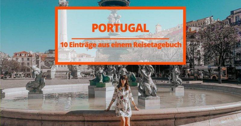 Sommer Reisetagebuch: die besten Orte Portugals