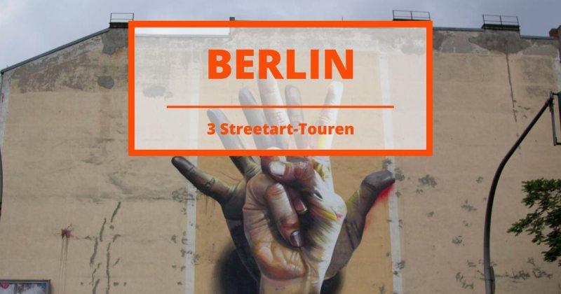 Streetart in Berlin: 3 Tagestouren zu den schönsten Spots