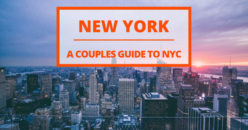 10 days in New York: a guide for your next romantic getaway