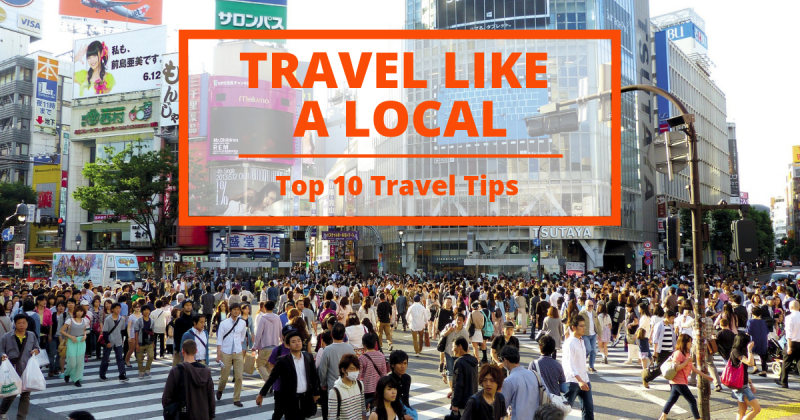 10 Tips to Travel like a Local