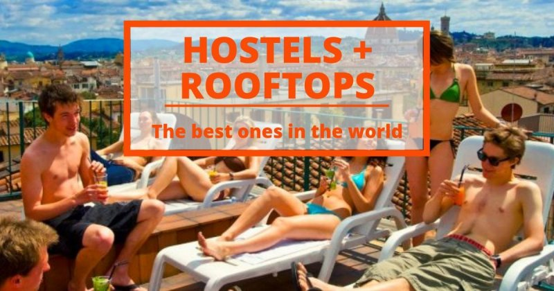 12 Exclusive Hostels with the best Rooftops ever