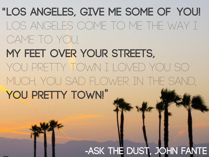 Los Angeles - John Fante - Cities Through the Eyes of Writers : Famous Cities from a Writer's Perspective - Travel Quotes That Show How Writers View Your Favourite Cities