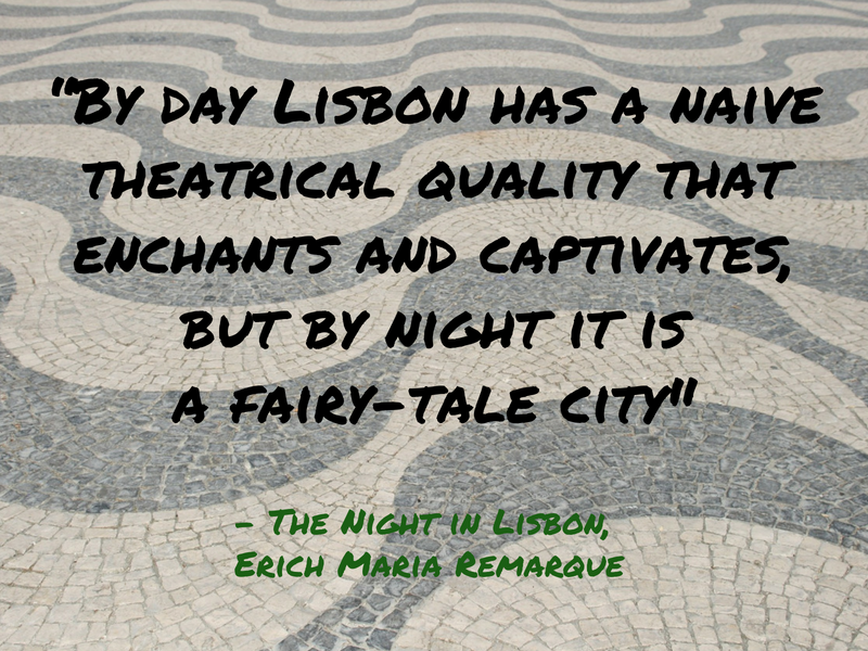 Lisbon - Enrich Maria Remarque - Cities Through the Eyes of Writers : Famous Cities from a Writer's Perspective - Travel Quotes That Show How Writers View Your Favourite Cities