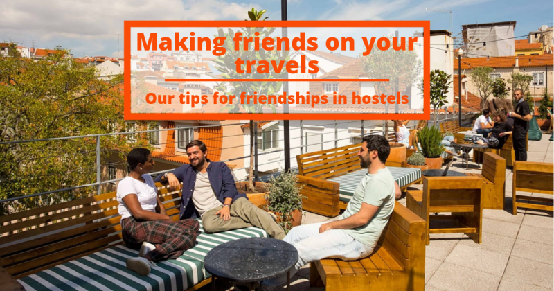 How to make hostel friends on your travels