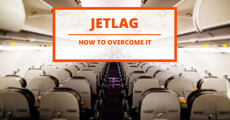 Jetlag: tips to overcome it and not die trying