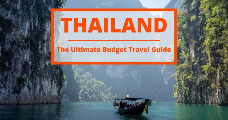 Thailand on a Budget: the ultimate travel guide