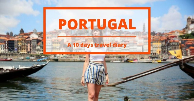 Summer Travel Diary: the best places to visit in Portugal