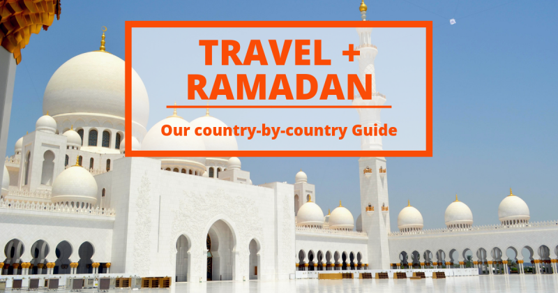 All the reasons why you should travel to a Muslim country during Ramadan