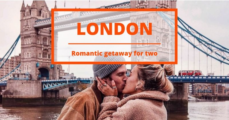 10 Things to do in London for Couples: our romantic weekend abroad