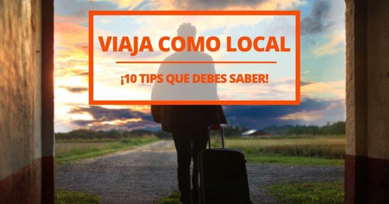 10 consejos para viajar como un local