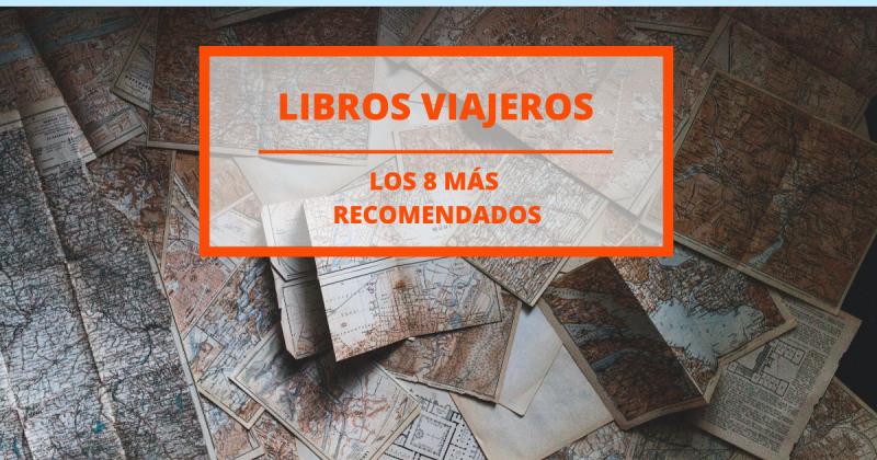8 libros de aventuras viajeras para volver a soñar