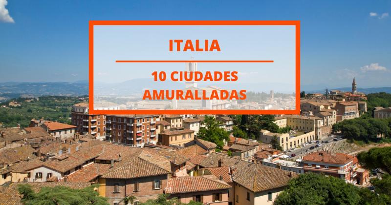 10 preciosas ciudades amuralladas en Italia para ver en un día