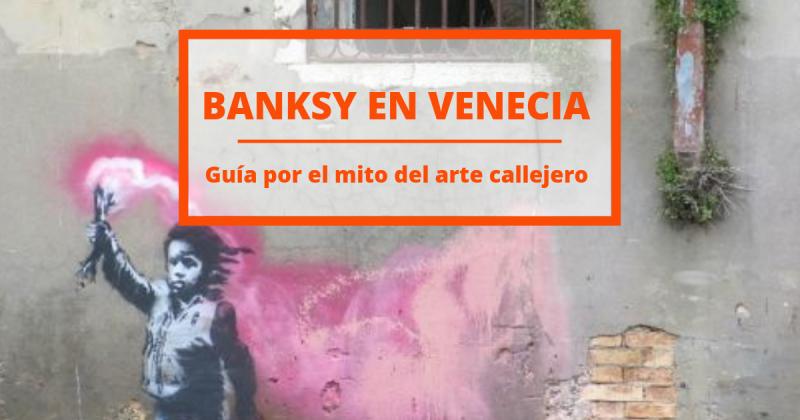 Banksy llega a Venecia. Dónde encontrar los graffiti del gran artista callejero de nuestro tiempo.