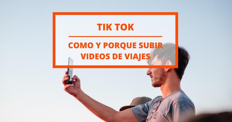 Cómo empezar a subir tus videos de viajes en Tik Tok