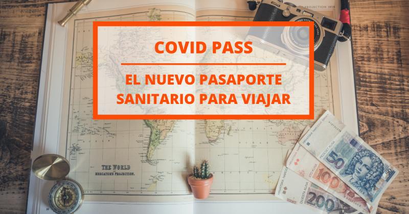 Covid Pass: ¿Cómo será el nuevo pasaporte sanitario para viajar por Europa?