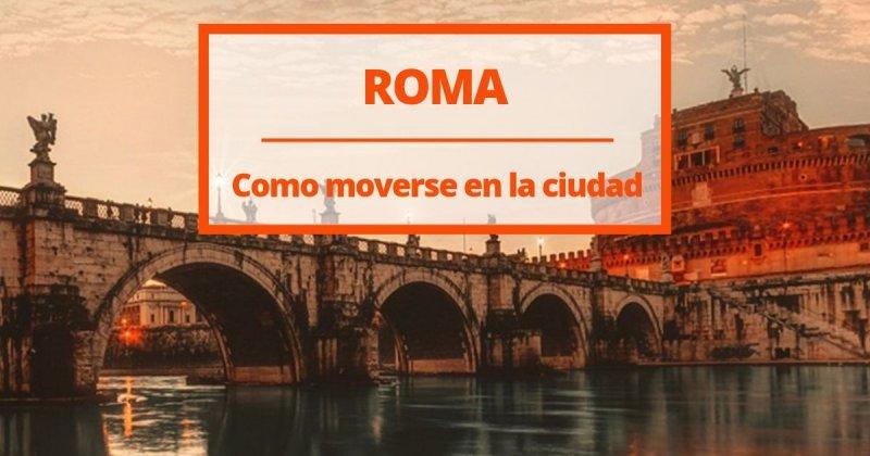 El transporte público en Roma: ¿Cómo usarlo?