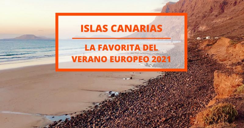 Islas Canarias: ¿las favoritas para el verano 2021?