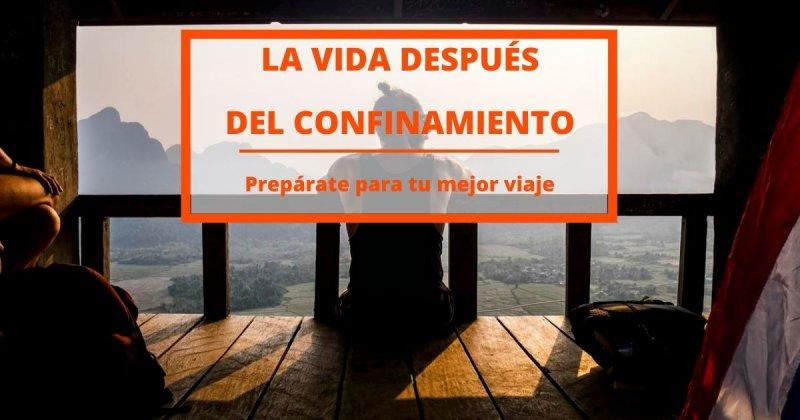 La vida después del confinamiento: Prepárate para tu mejor viaje