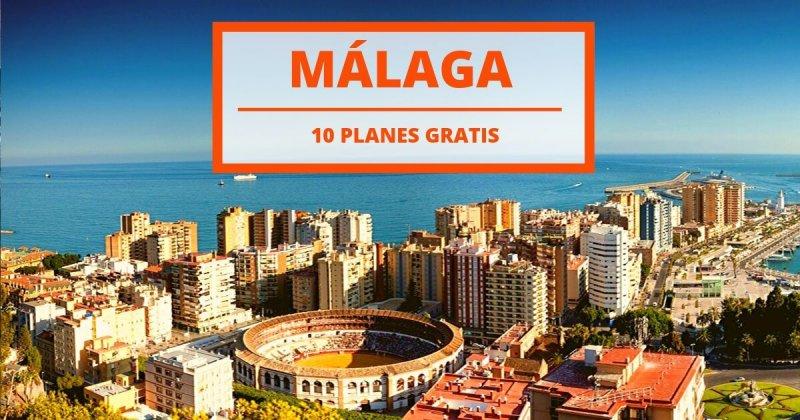 Málaga: 10 planes gratis