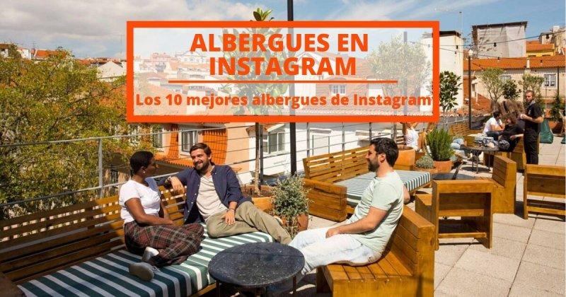 ¡Nuestros 10 mejores albergues para Instagram!