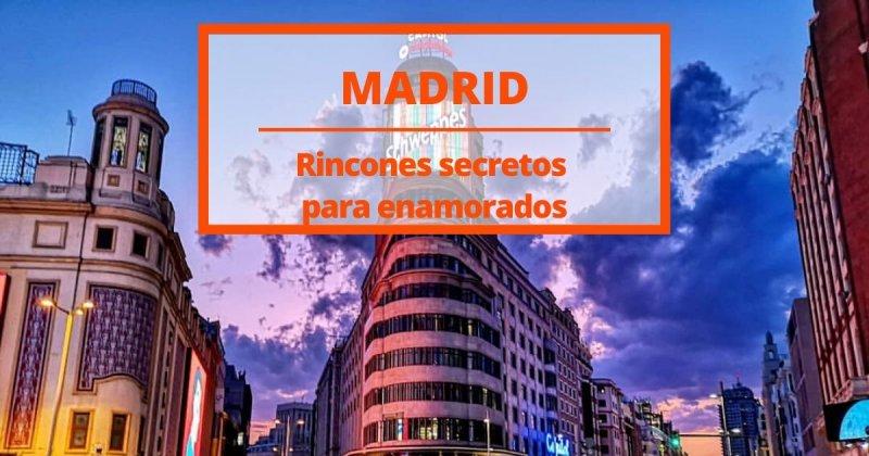 Rincones secretos en Madrid para enamorados