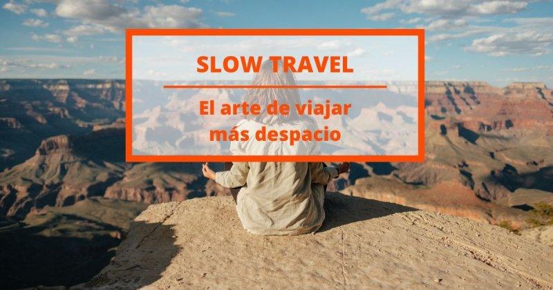 Slow Travel: El arte de viajar sin prisas