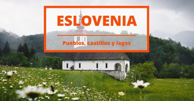 Una aventura mochilera por toda Eslovenia: cuevas, montañas, castillos y lagos