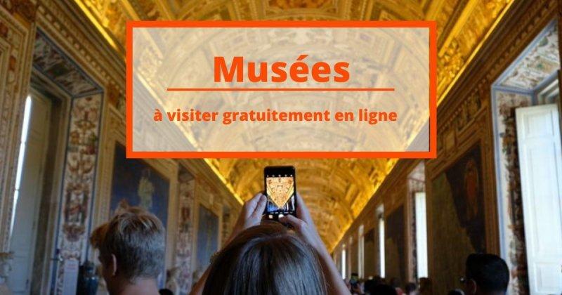 15 musées à travers le monde que vous pouvez visiter gratuitement en ligne