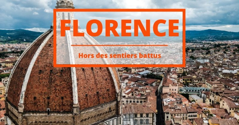 Découvrez une Florence hors des sentiers battus