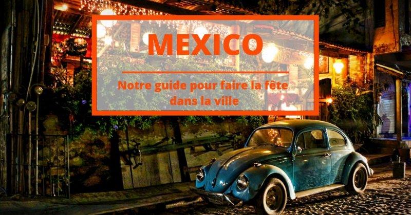 Les meilleurs endroits où sortir à Mexico le soir pour vivre une nuit incroyable