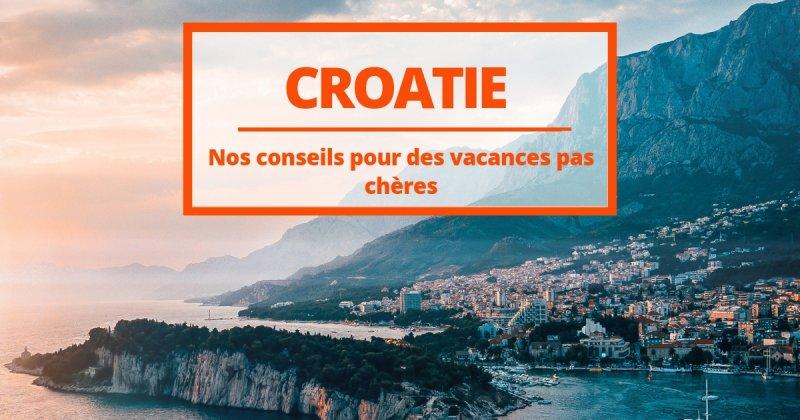 Découvrez nos bons plans pour profiter d'une Croatie pas chère pendant l'été