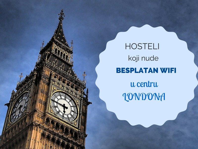 Hosteli koji nude besplatan wifi u centru Londona