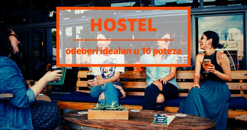 Kako odabrati idealan hostel u 10 poteza!