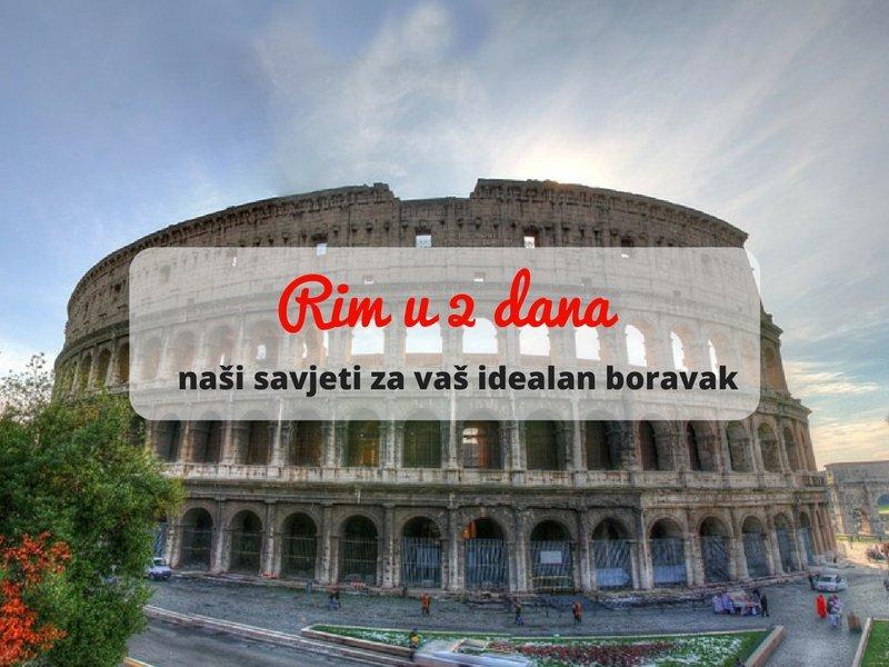 Kako uživati u Rimu u samo 2 dana