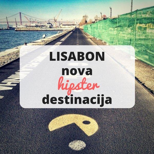 Lisabon - nova europska hipster hit destinacija
