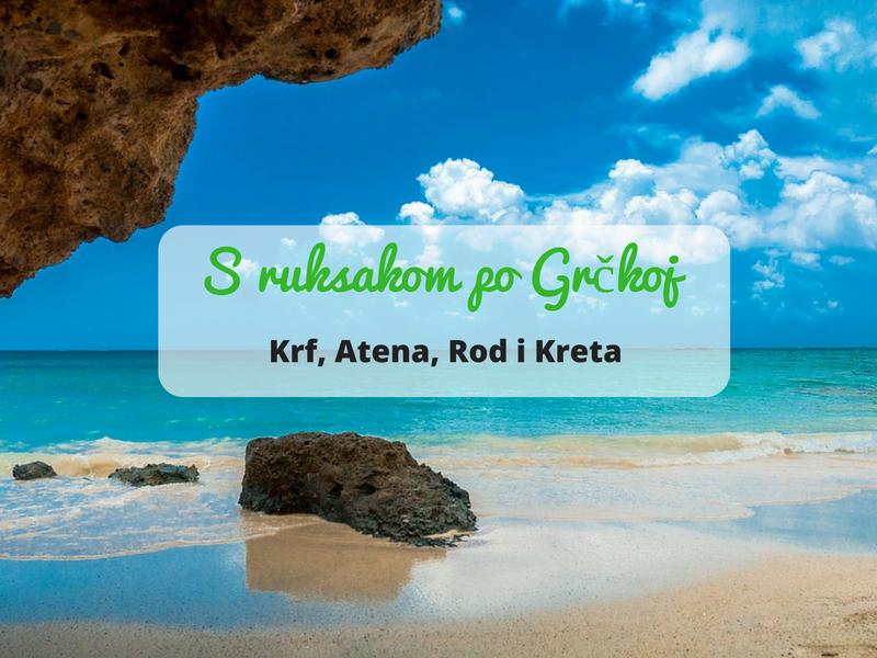 S ruksakom po Grčkoj: od Krfa i Atene do Roda i Krete