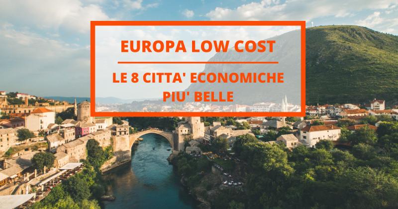Le 8 città economiche più belle d'Europa