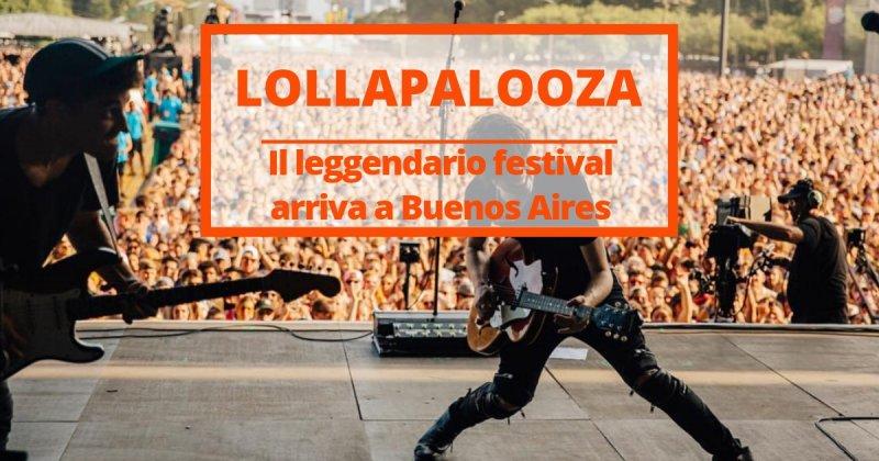 Appunti di viaggio da Buenos Aires preparandosi per il Lollapalooza 2019