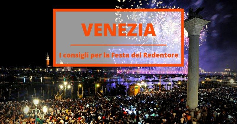 La Festa del Redentore a Venezia: i consigli su cosa fare (e dove dormire)