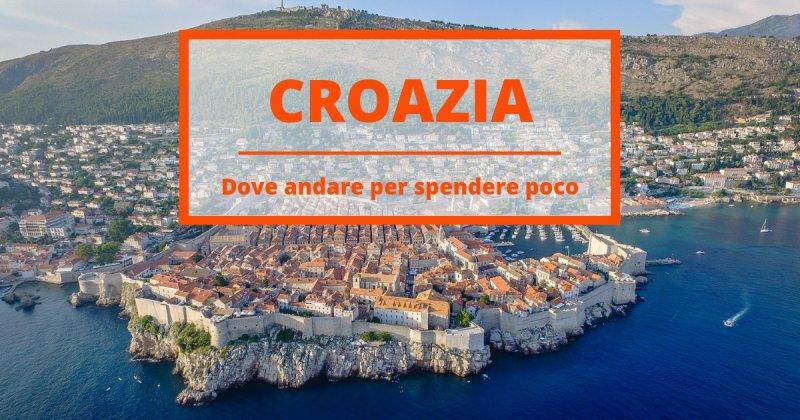 Croazia, dove andare per spendere poco e divertirsi tanto!