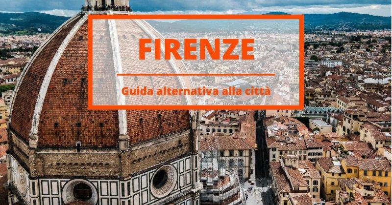 Firenze alternativa: 9 gioielli tutti da scoprire