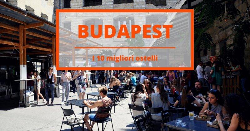 I 10 migliori ostelli a Budapest