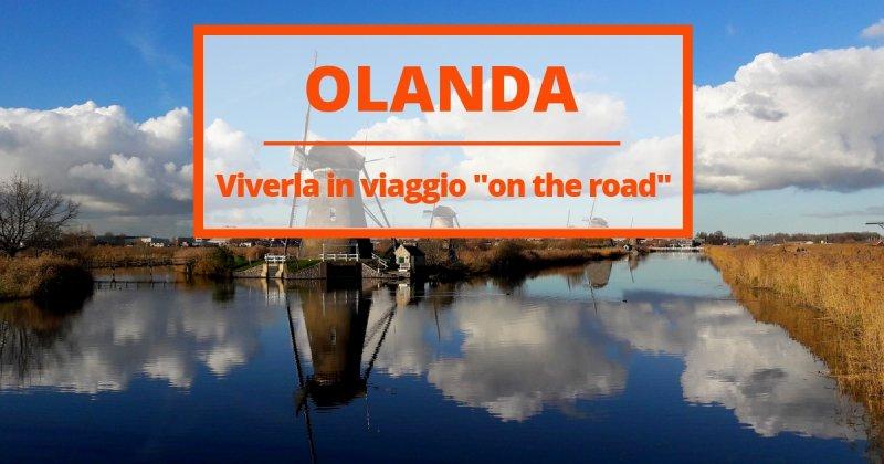 Olanda on the Road. Viaggio avventuroso nel paese dei tulipani