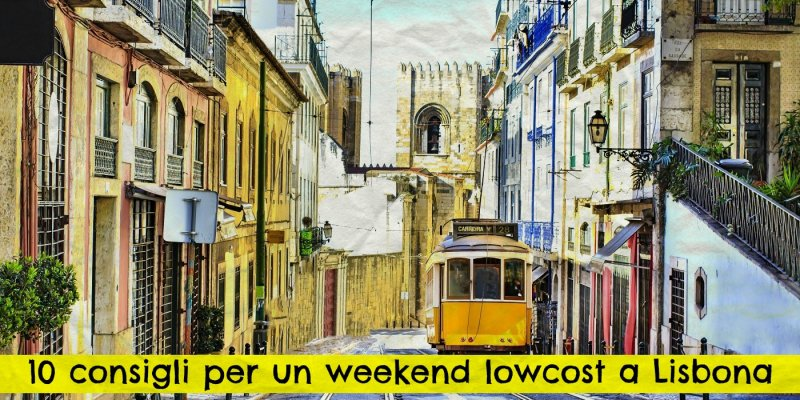 10 consigli per un weekend lowcost a Lisbona