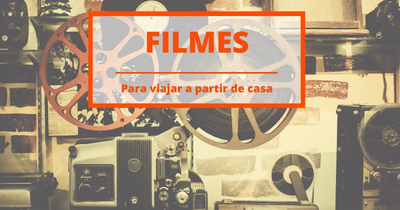 14 filmes para viajar a partir de casa
