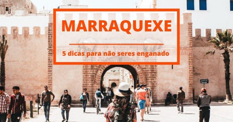 5 dicas para não seres enganado em Marraquexe