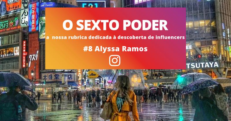#8 Alyssa Ramos 'Ser paga para publicar nas redes sociais? Eu fui uma das pessoas que criou esta ideia'